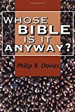 Davies, Philip R.: Whose Bible is it Anyway? (JSOT Supplement)
