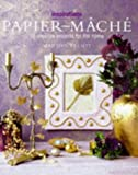 MARION ELLIOT: PAPIER MACHE PROJECT BOOK