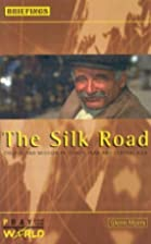 The Silk Road (Briefings) by Glenn Myers