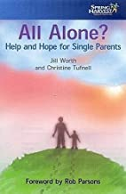 All Alone?: Help and Hope for Single Parents…
