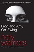 Holy Warriors: A Fresh Look at the Face of…