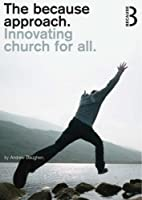 The Because Approach: Innovating Church for…