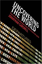 Uncovering The World: True Stories of…