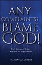 Any Complaints? Blame God! by Martin…