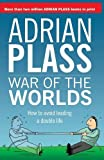 Plass, Adrian: War of the Worlds: How to avoid leading a double life (Harvest Bay)
