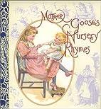 Mother Goose's Nursery Rhymes by Ltd. Robert…