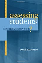 Assessing Students: How Shall We Know Them?…