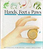 Hands, Feet and Paws (First Discovery) by…
