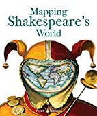 Mapping Shakespeare's World by Peter…