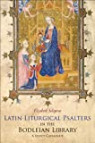 Solopova, Elizabeth: Latin Liturgical Psalters in the Bodleian Library: A Select Catalogue