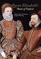 Queen Elizabeth's Book of Oxford by Louise…