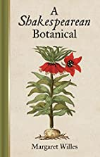 A Shakespearean Botanical by Margaret Willes