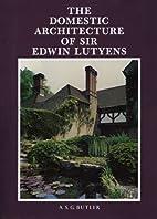 Domestic Architecture of Sir Edwin Lutyens…