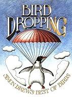Bird dropping : Simon Drew's best of birds…