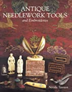 Antique Needlework Tools and Embroideries by…