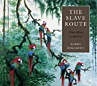 Slave Route by Harry Holcroft
