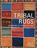MacDonald, Brian W.: Tribal Rugs: Treasures of the Black Tent