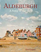Aldeburgh: A Song of the Sea by Tim Coates