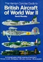 British Aircraft of World War II by David…
