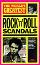 The World's Greatest Rock 'n' Roll Scandals…