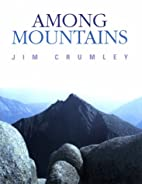 Among Mountains by Jim Crumley