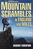 Thompson, Graham: Classic Mountain Scrambles in England and Wales