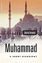 Muhammad: A Short Biography (Oneworld Short…