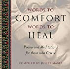 Words to Comfort, Words to Heal by Juliet…