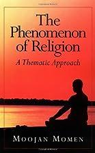Phenomenon of Religion by Moojan Momen