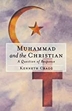 Muhammad and the Christian: A Question of…