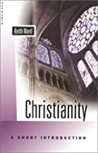 Christianity: A Short Introduction by Keith…
