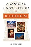 Powers, John: A Concise Encyclopedia of Buddhism