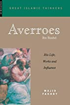 Averroes: His Life, Works, and Influence…