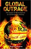Stearns, Peter N.: Global Outrage: The Impact of World Opinion on Contemporary History