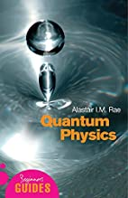 Quantum Physics: A Beginner's Guide by…