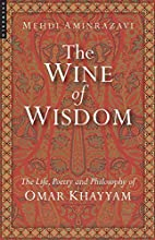 The Wine of Wisdom: The Life, Poetry and…