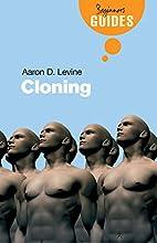 Cloning: A Beginner's Guide (Beginner's…