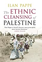 The Ethnic Cleansing of Palestine by Ilan…