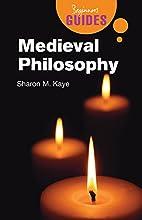 Medieval Philosophy: A Beginner's Guide…