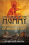 Booth, Charlotte: The Curse of the Mummy: and Other Mysteries of Ancient Egypt