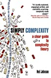 Johnson, Neil: Simply Complexity: A Clear Guide to Complexity Theory