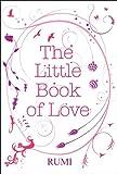 Rumi, Jalal al Din: The Little Book of Love