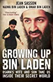Sasson, Jean P.: Growing Up Bin Laden: Osama's Wife and Son Take Us Inside Their Secret World. Jean Sasson as Told to Her by Najwa Bin Laden and Omar Bin Lad(Import)