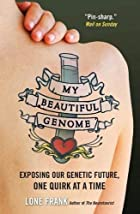 My Beautiful Genome: Discovering Our Genetic…
