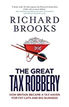 The Great Tax Robbery: How Britain Became a…