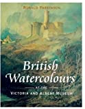 Parkinson, Ronald: British Watercolours: At the Victoria and Albert Museum