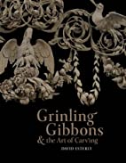 Grinling Gibbons and the Art of Carving by…