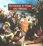 Atterbury, Paul: Victorians at Home and Abroad