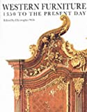 Wilk, Christopher: Western Furniture: 1350 to the Present Day