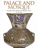 Vernoit, Stephen: Palace and Mosque: Islamic Art from the Middle East